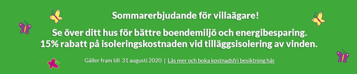 Sommarkampanj för villaägare. 15% rabatt på isoleringskostnaden fram till 31 augusti 2020.